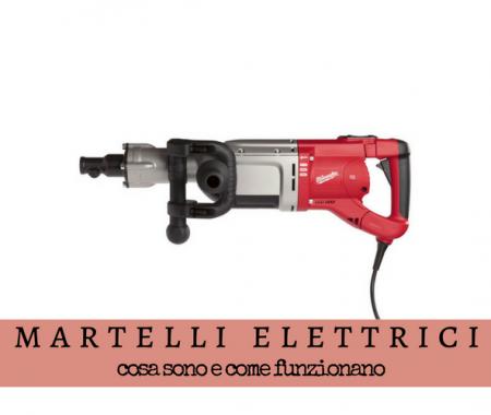 Martello elettrico: come funziona e a cosa serve