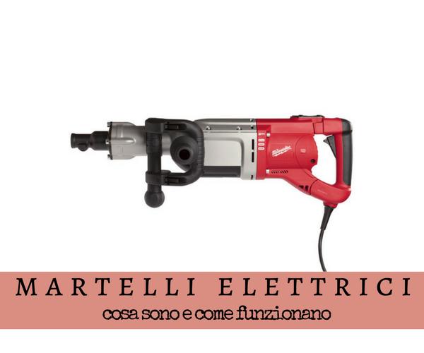 Martello elettrico come funziona e a cosa serve giuliano group - Come funziona lo scaldabagno elettrico ...