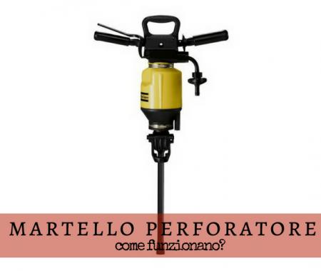 Martello perforatore: com'è fatto?