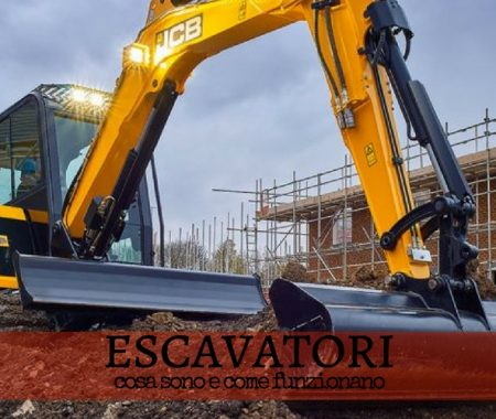 Escavatori: a che servono e come funzionano
