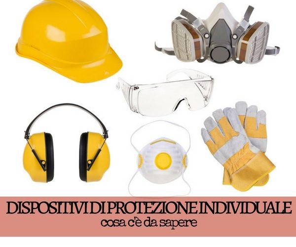Dispositivi di protezione individuale: cosa c'è da sapere