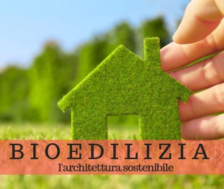 Bioedilizia: i vantaggi dell'architettura sostenibile