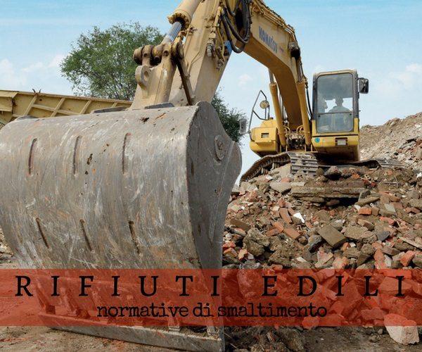 Rifiuti edili: le norme di smaltimento