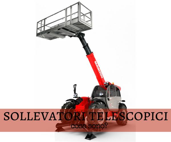 Sollevatori telescopici fissi e rotativi: cosa sono