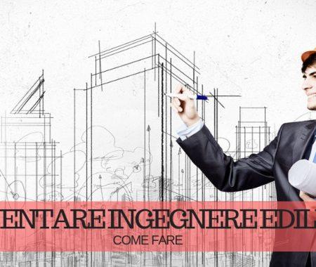 Diventare ingegnere edile: studi e abilitazioni necessarie