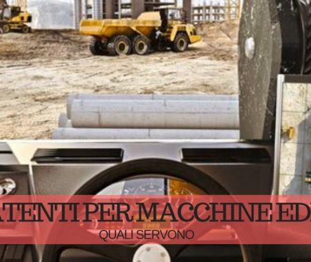 Patenti per macchine edili: quali servono