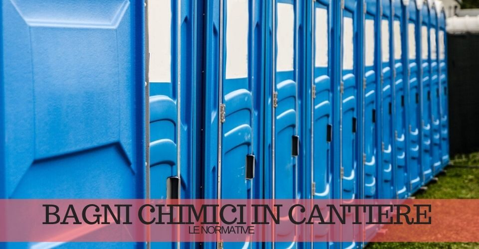 Bagni chimici in cantiere: le norme