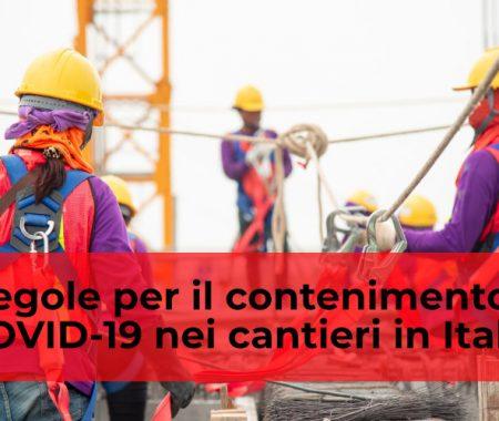 Le regole per il contenimento del COVID-19 nei cantieri in Italia