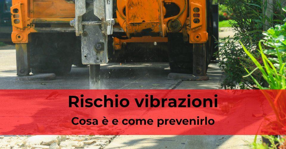 Rischio vibrazioni in cantiere: cosa è e come prevenirlo