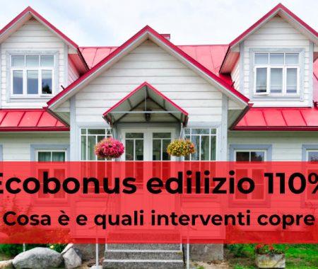 Ecobonus edilizio 110%: cosa è e quali interventi copre